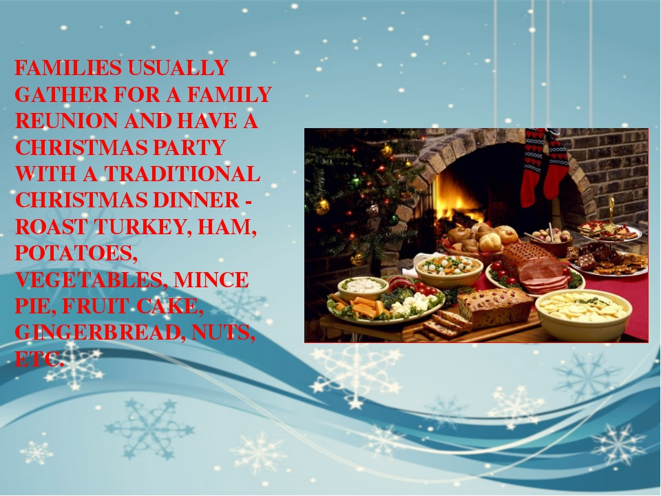 FAMILIES USUALLY GATHER FOR A FAMILY REUNION AND HAVE A CHRISTMAS PARTY WITH...