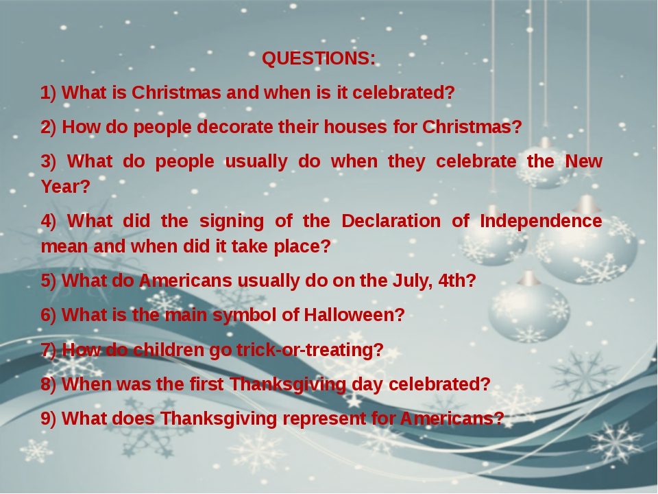 QUESTIONS: 1) What is Christmas and when is it celebrated? 2) How do people d...