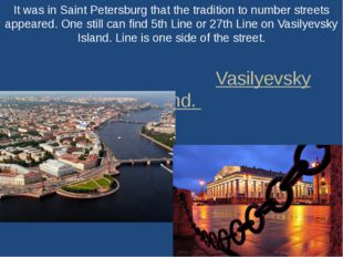 It was in Saint Petersburg that the tradition to number streets appeared. One