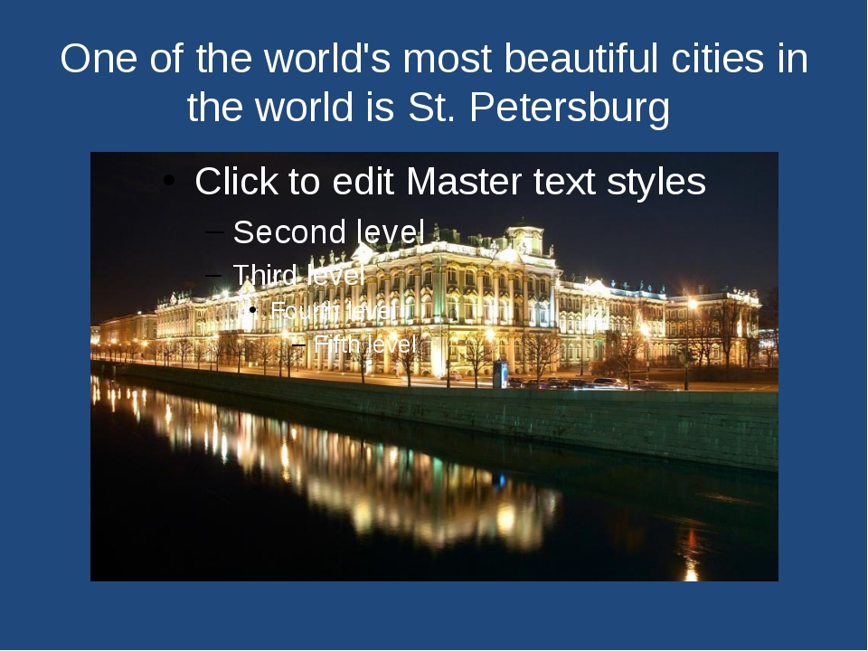 One of the world's most beautiful cities in the world is St. Petersburg