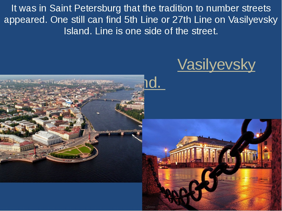 It was in Saint Petersburg that the tradition to number streets appeared. One...