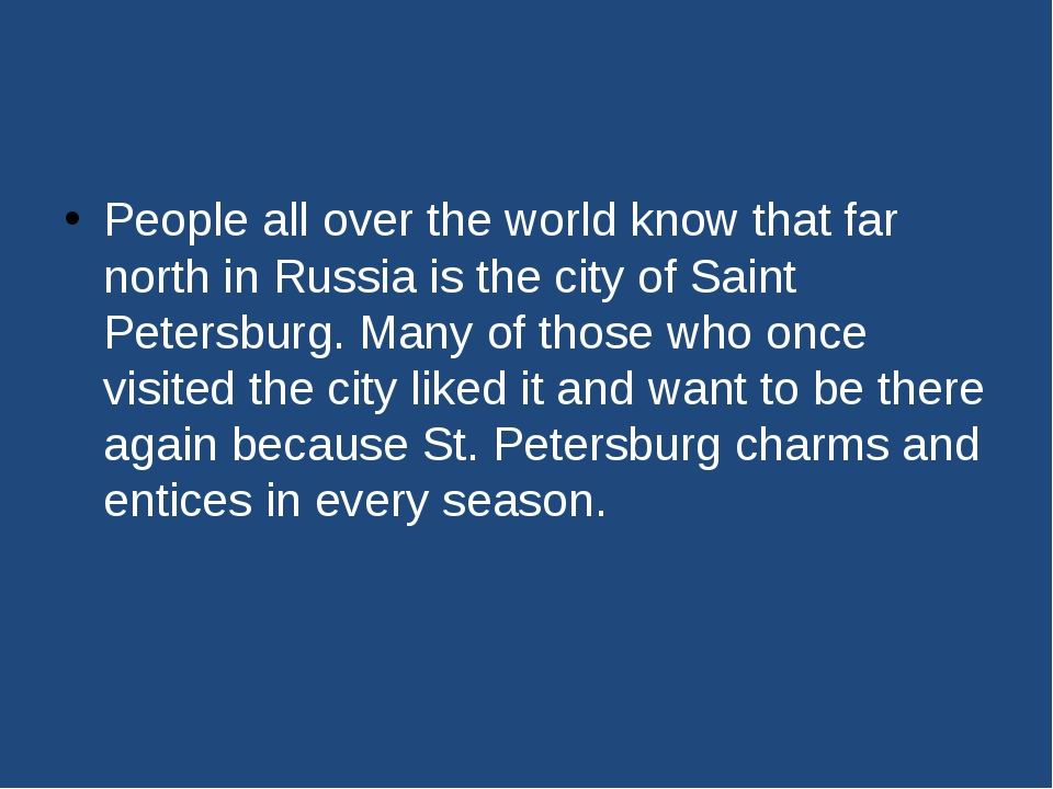 People all over the world know that far north in Russia is the city of Saint...