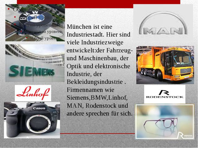 München ist eine Industriestadt. Hier sind viele Industriezweige entwickelt:...