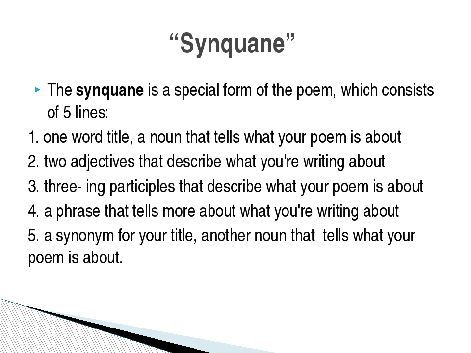 The synquane is a special form of the poem, which consists of 5 lines: 1. one...