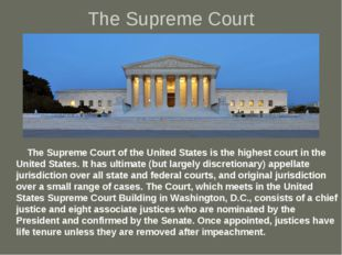 The Supreme Court The Supreme Court of the United States is the highest court