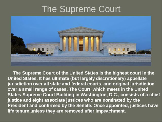 The Supreme Court The Supreme Court of the United States is the highest court...