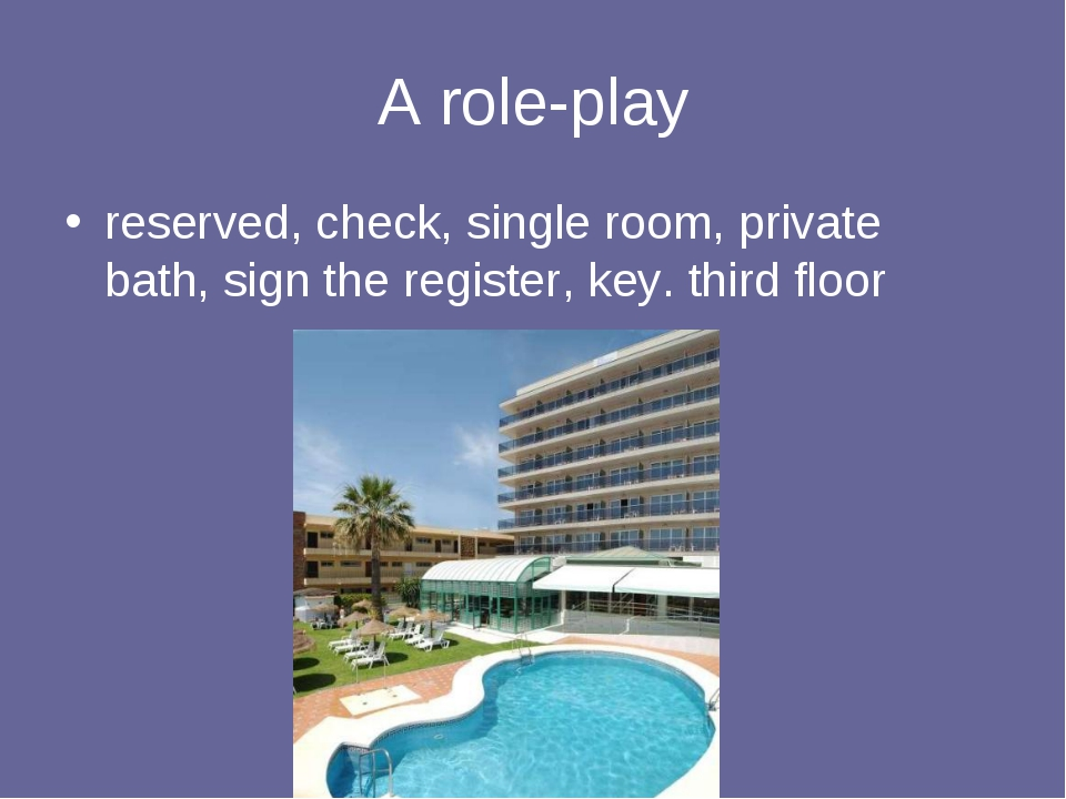 A role-play reserved, check, single room, private bath, sign the register, ke...