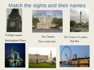 Match the sights and their names Trafalgar square Buckingham Palace The Thame