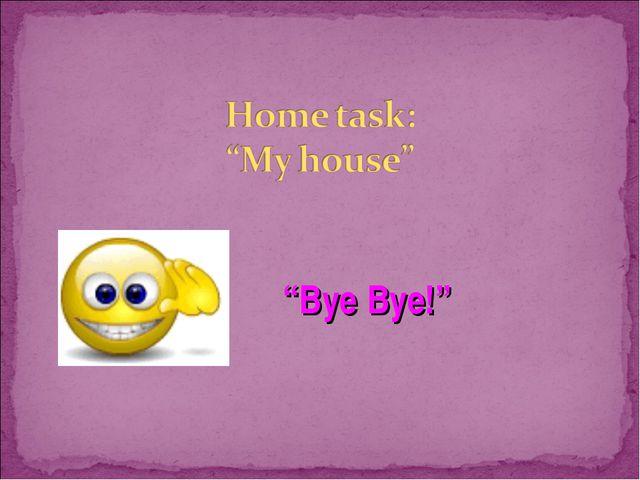 """Bye Bye!"" kazah - null"