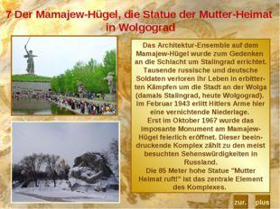 7 Der Mamajew-Hügel, die Statue der Mutter-Heimat in Wolgograd Das Architektu