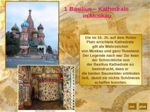 Basilius – Kathedrale in Moskau Die im 16. Jh. auf demRoten Platz errichtete