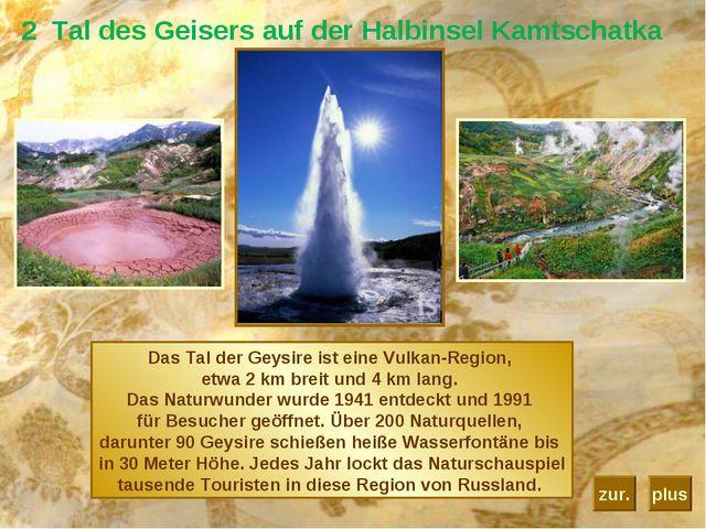 2 Tal des Geisers auf der Halbinsel Kamtschatka Das Tal der Geysire ist eine...