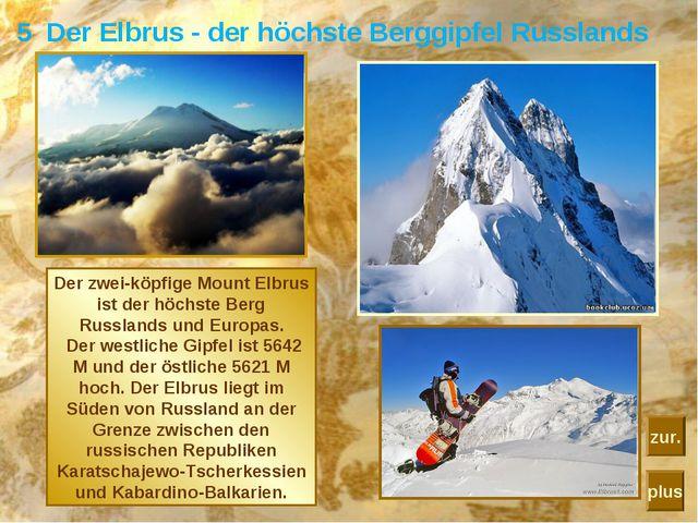 5 Der Elbrus - der höchste Berggipfel Russlands Der zwei-köpfige Mount Elbrus...