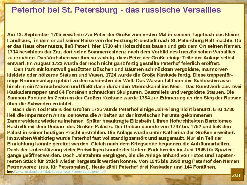 Peterhof bei St. Petersburg - das russische Versailles Am 13. September 1705...