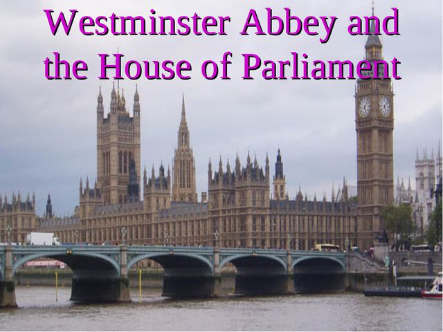 Westminster Abbey and the House of Parliament