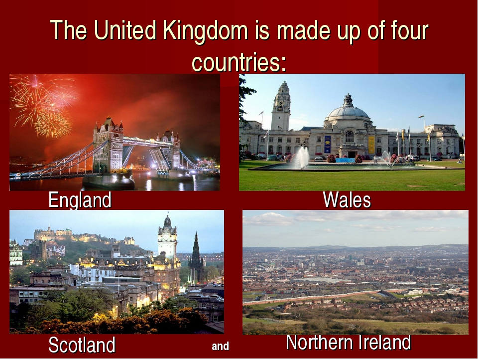 The United Kingdom is made up of four countries: England Wales Scotland North...