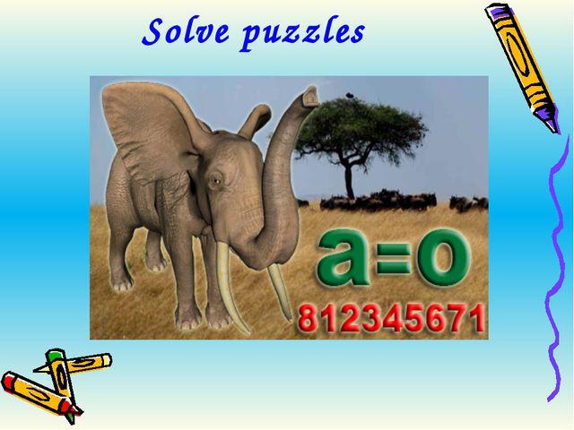 Solve puzzles