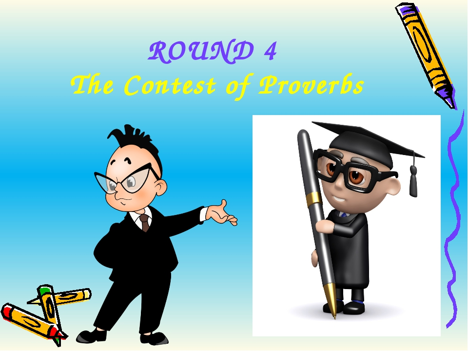 ROUND 4 The Contest of Proverbs