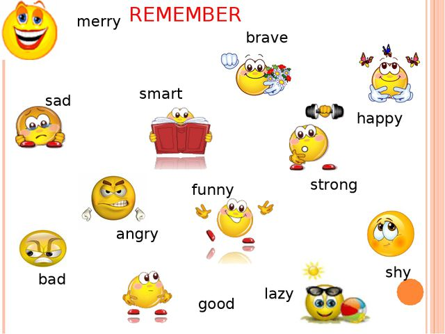 merry brave sad smart strong happy angry lazy shy funny bad good REMEMBER