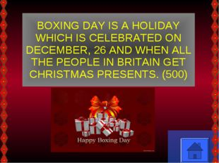 BOXING DAY IS A HOLIDAY WHICH IS CELEBRATED ON DECEMBER, 26 AND WHEN ALL THE
