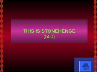 THIS IS STONEHENGE (500)