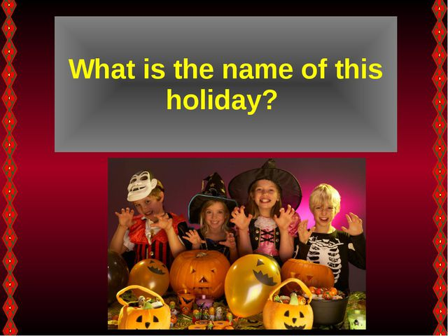 What is the name of this holiday?