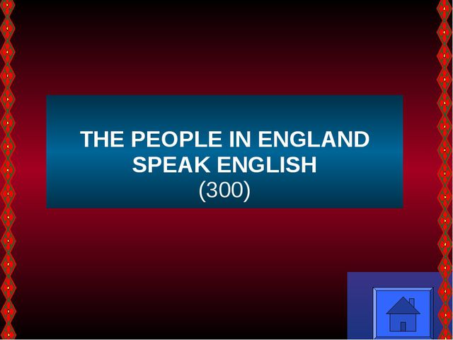 THE PEOPLE IN ENGLAND SPEAK ENGLISH (300)