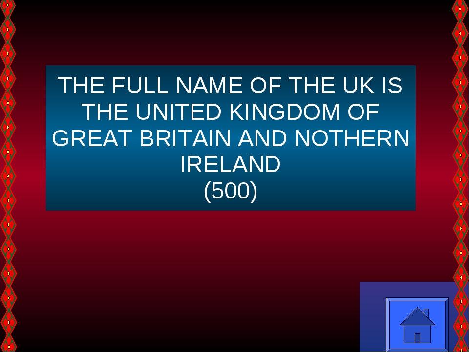 THE FULL NAME OF THE UK IS THE UNITED KINGDOM OF GREAT BRITAIN AND NOTHERN IR...