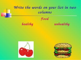 Write the words on your list in two columns
