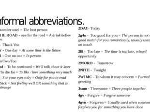Informal abbreviations. #1 - number one! = The best person 1 4 THE ROAD - one