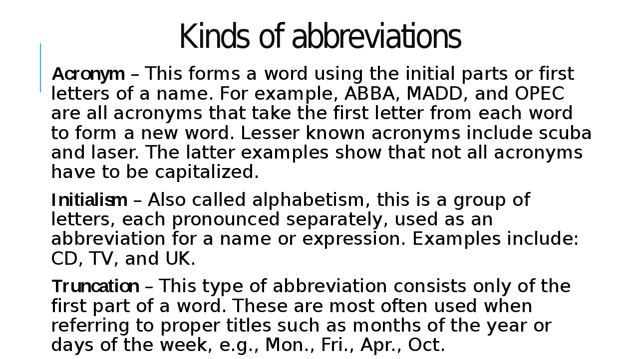 Kinds of abbreviations Acronym – This forms a word using the initial parts or...