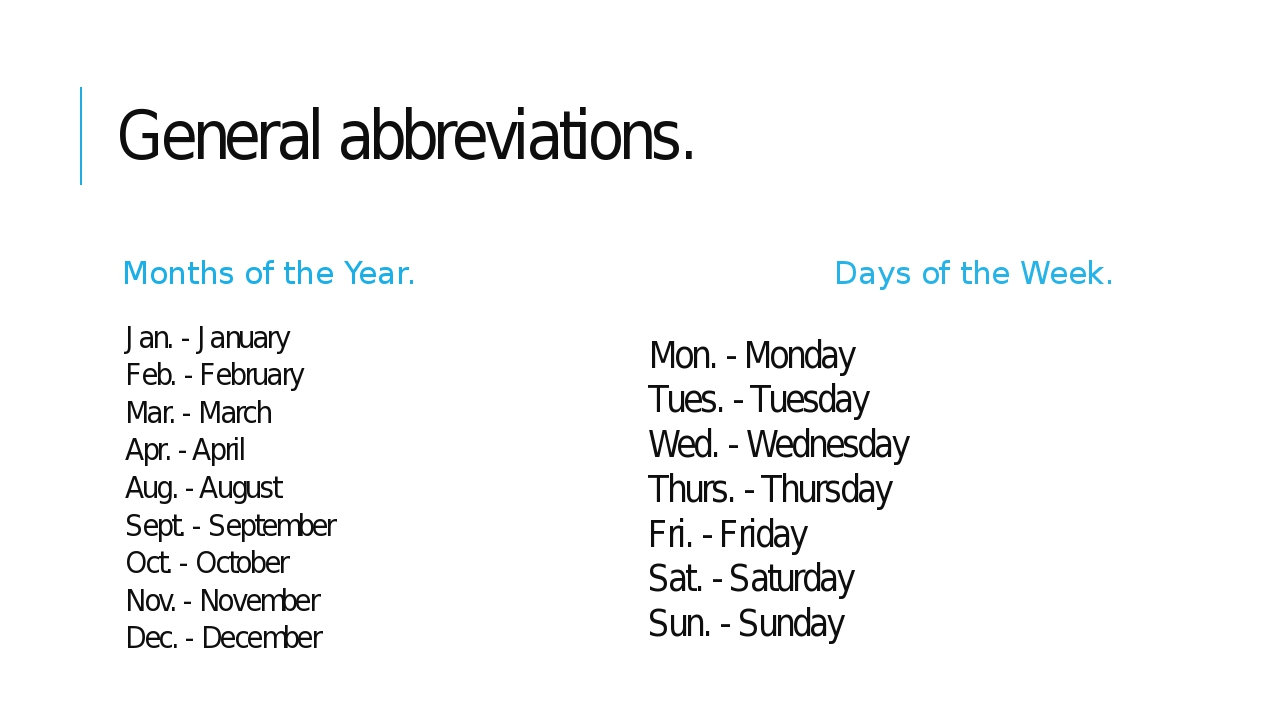 General abbreviations. Months of the Year. Jan. - January Feb. - February Mar...