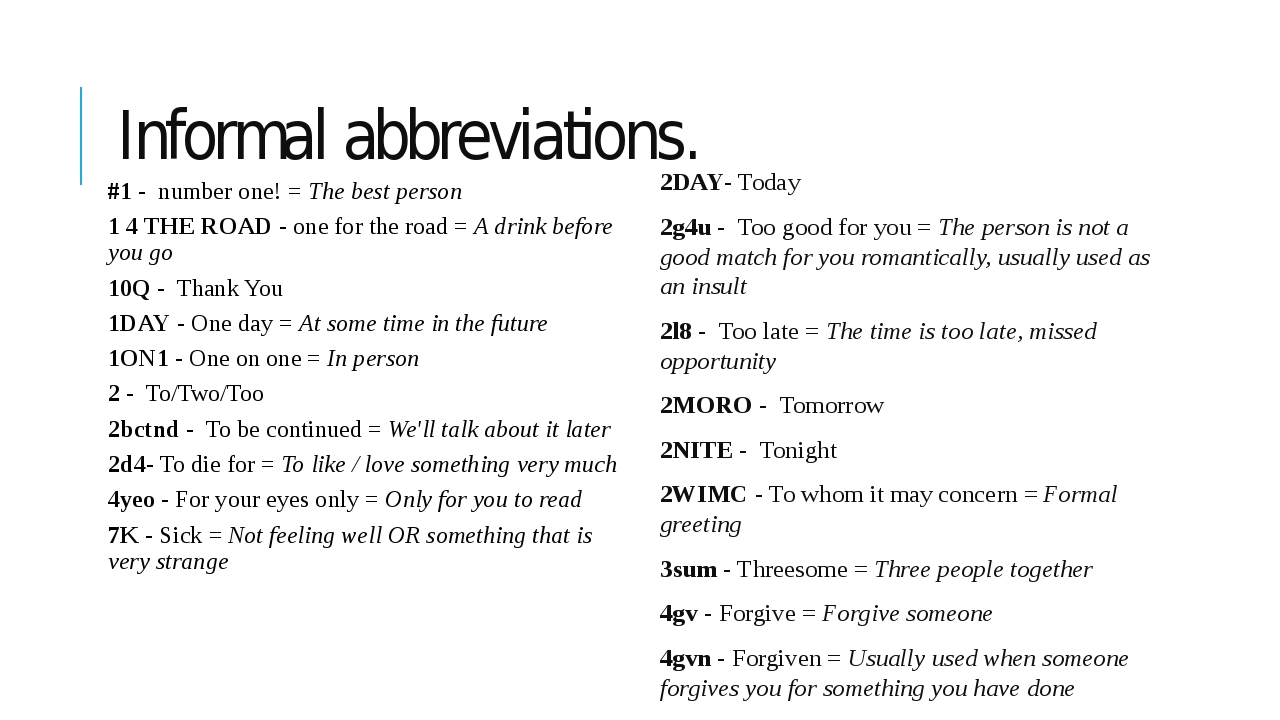 Informal abbreviations. #1 - number one! = The best person 1 4 THE ROAD - one...
