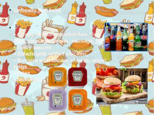 Unhealty fast food  • Crispy chicken sandwiches, fish fillet, sausage, bacon