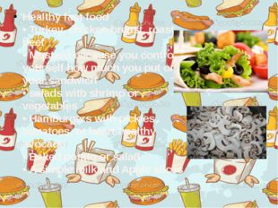 Healthy fast food  • Turkey, chicken breast, roast beef  • Mustard because y