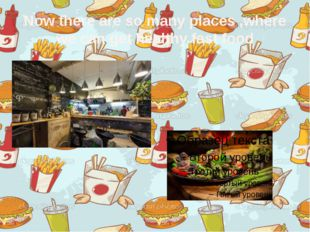 Now there are so many places ,where we can get healthy fast food