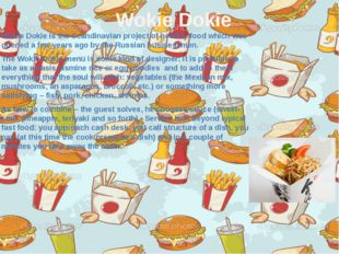 Wokie Dokie Wokie Dokie is the Scandinavian project of healthy food which was