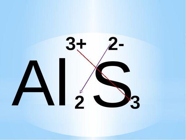 Al S 3+ 2- 2 3