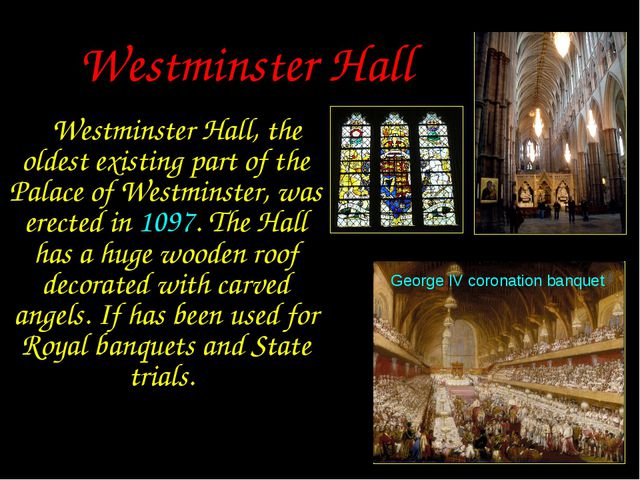 Westminster Hall Westminster Hall, the oldest existing part of the Palace of...