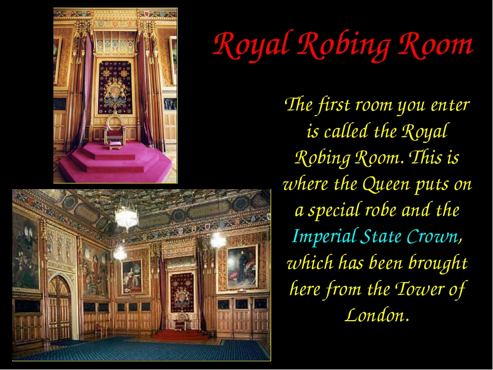 Royal Robing Room The first room you enter is called the Royal Robing Room. T...