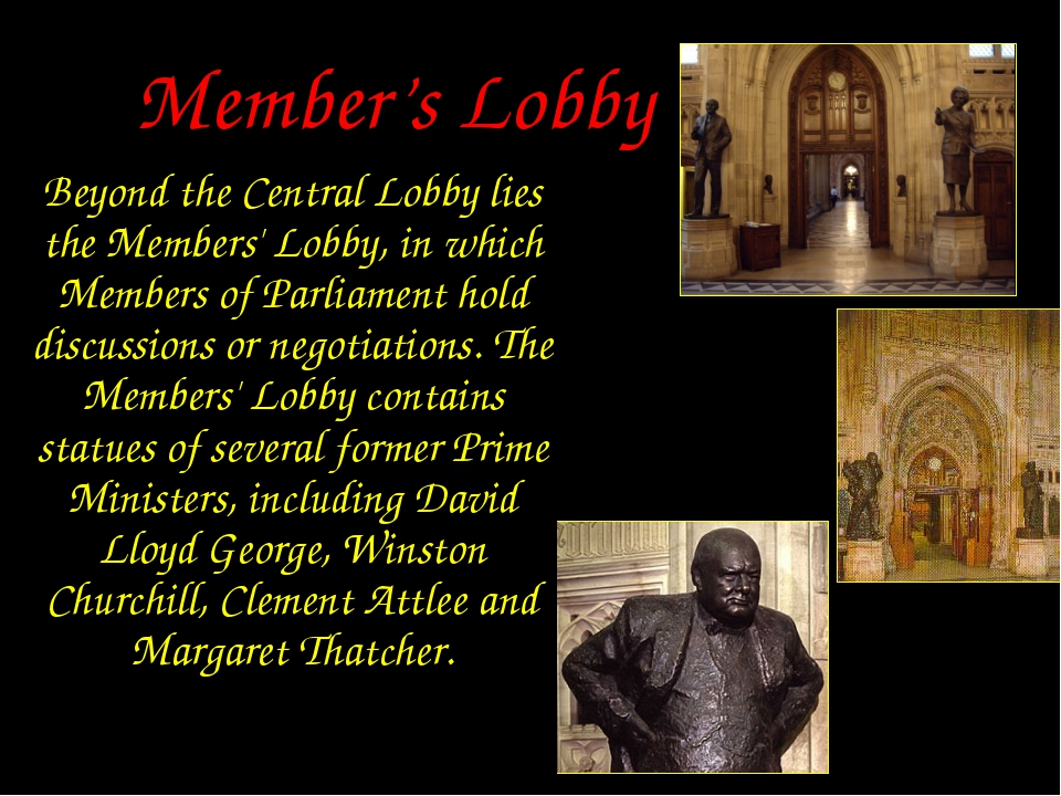 Member's Lobby Beyond the Central Lobby lies the Members' Lobby, in which Mem...