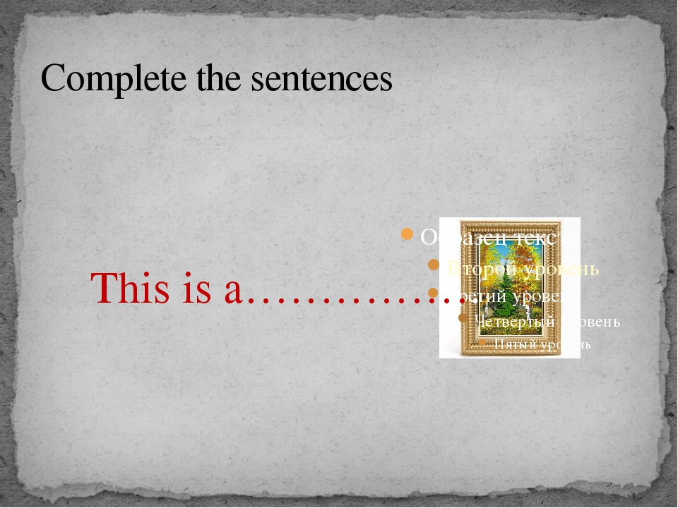 Complete the sentences This is a…………….