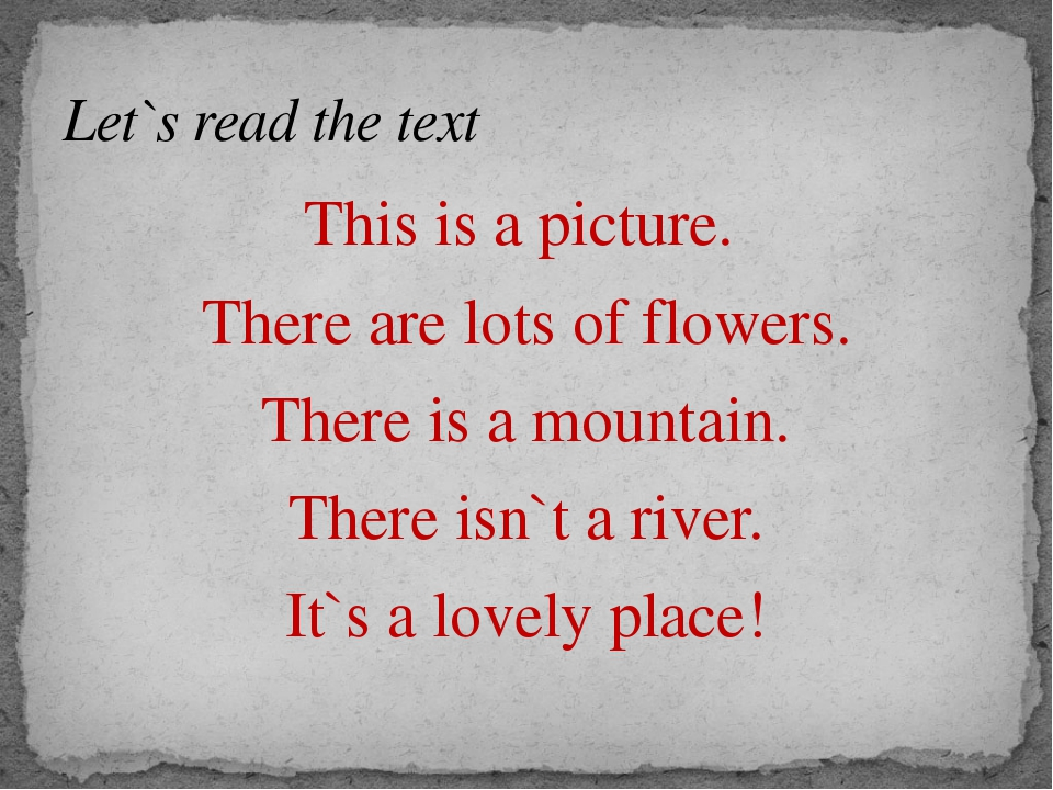 This is a picture. There are lots of flowers. There is a mountain. There isn`...