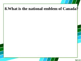 8.What is the national emblem of Canada?