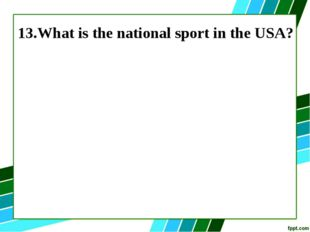 13.What is the national sport in the USA?