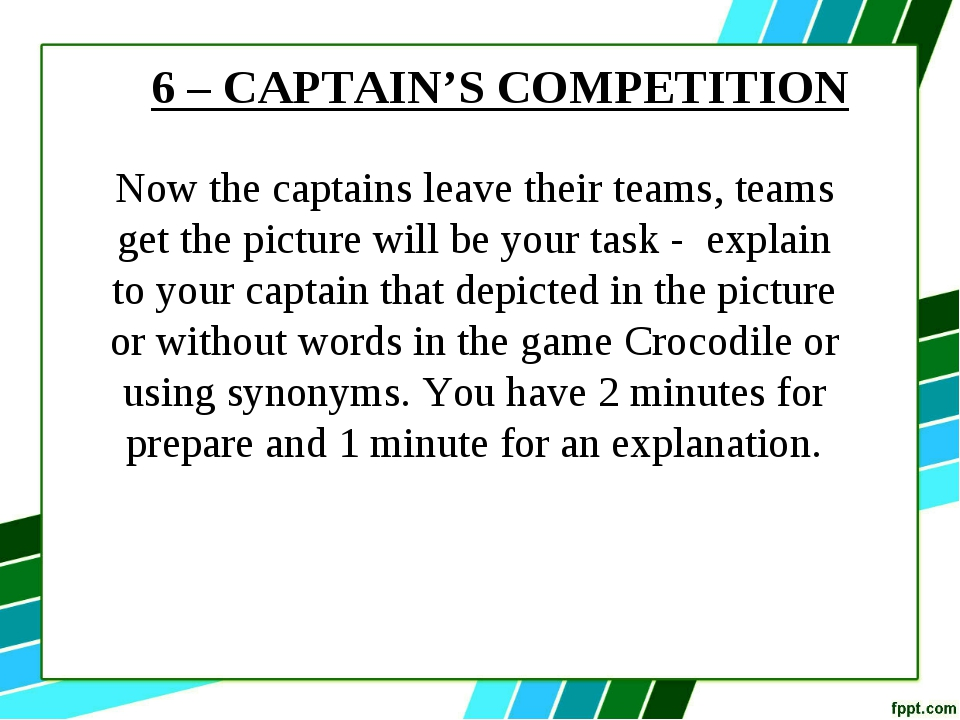 6 – CAPTAIN'S COMPETITION Now the captains leave their teams, teams get the p...