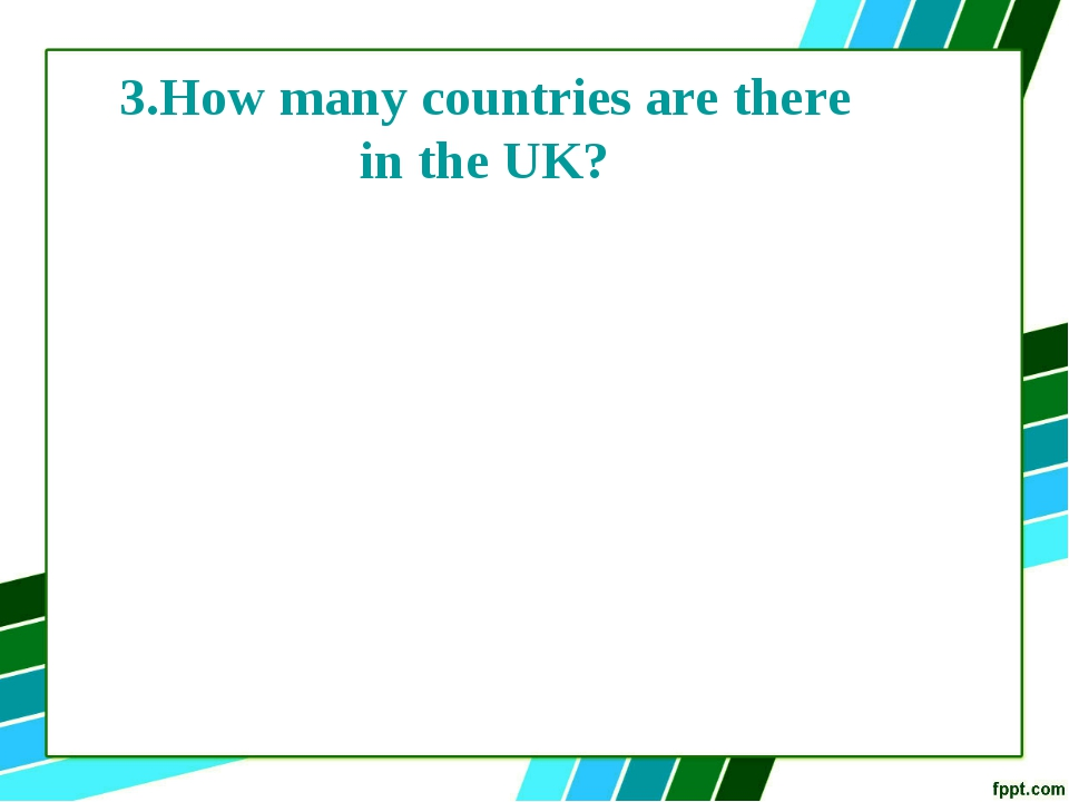 3.How many countries are there in the UK?