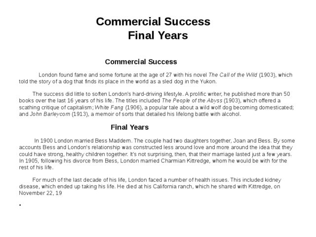 Commercial Success Final Years Commercial Success London found fame and some...