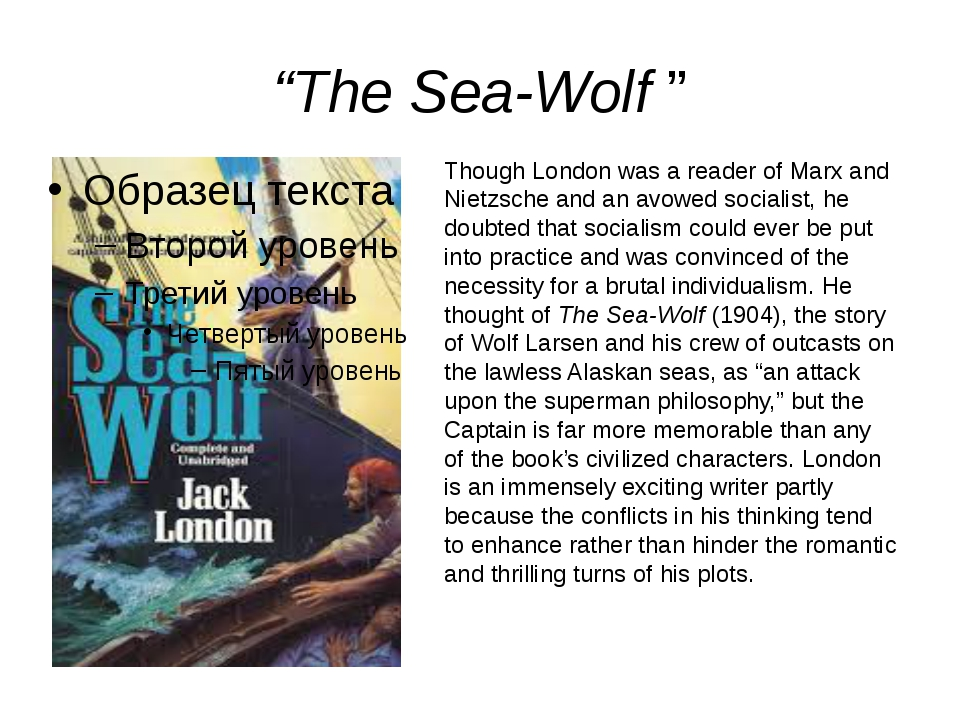 """The Sea-Wolf "" Though London was a reader of Marx and Nietzsche and an avowe..."
