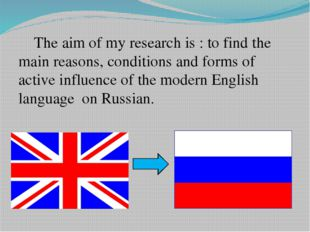 The aim of my research is : to find the main reasons, conditions and forms o